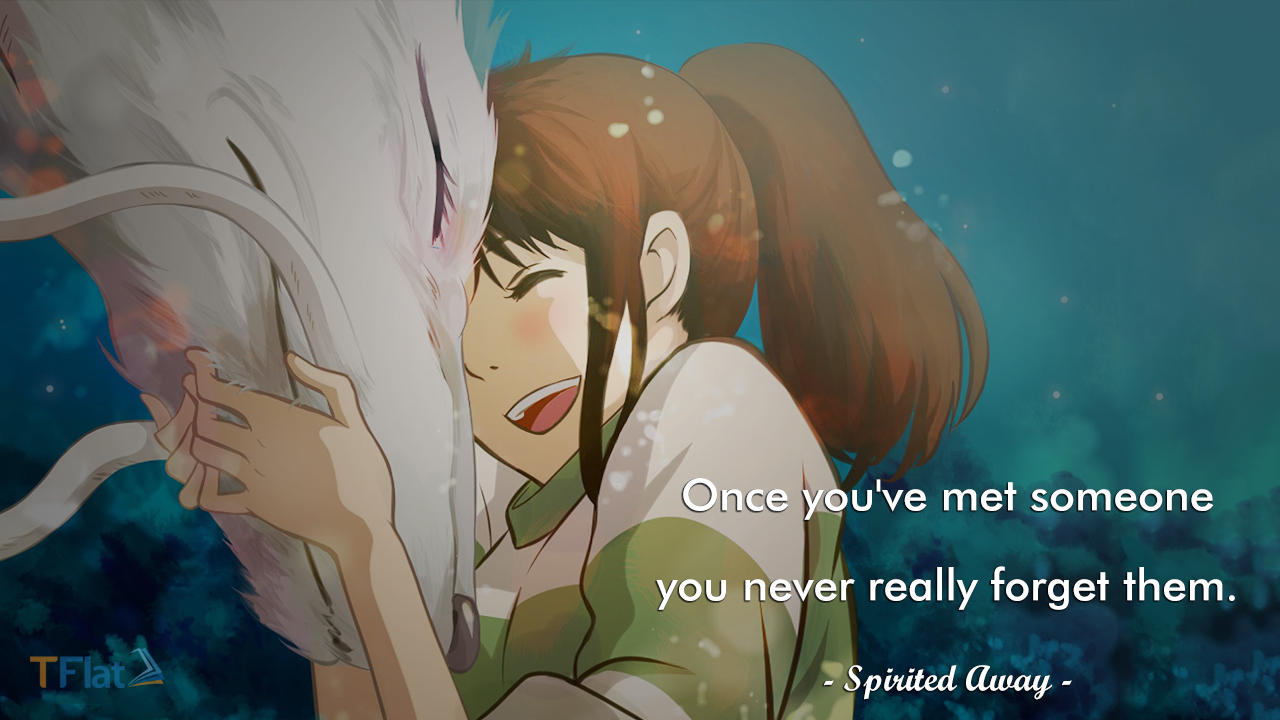 Once you've met someone you never really forget them.